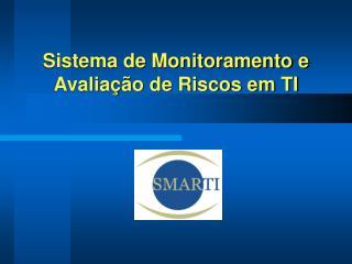 Sistema de Monitoramento e Avaliação de Riscos em TI