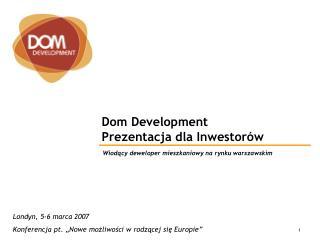 Dom Development Prezentacja dla Inwestorów