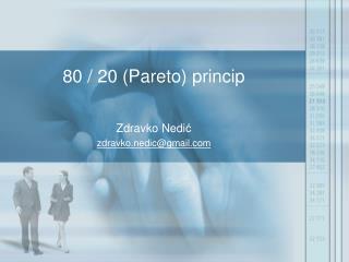 80 / 20 (Pareto) princip