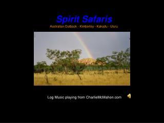 Spirit Safaris  Australian Outback - Kimberley - Kakadu - Uluru