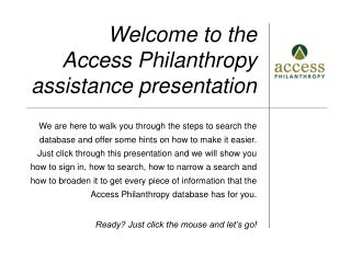 Welcome to the  Access Philanthropy assistance presentation
