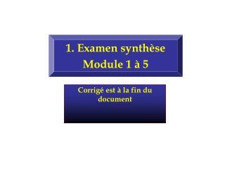 1. Examen synth�se Module 1 � 5