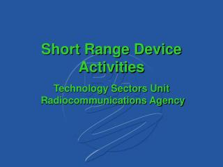 Short Range Device Activities