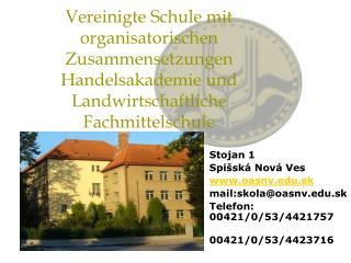 Stojan 1 Spišská Nová Ves oasnv.sk mail:skola@oasnv.sk Telefon: 00421/0/53/4421757