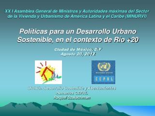 Políticas para un Desarrollo Urbano Sostenible, en el contexto de Río +20