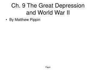 Ch. 9 The Great Depression and World War II