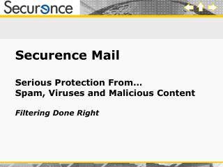 Securence Mail   Serious Protection From  Spam, Viruses and Malicious Content  Filtering Done Right