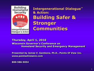 Intergenerational Dialogue ™  & Action: Building Safer & Stronger Communities