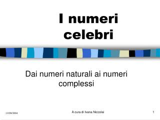I numeri  celebri