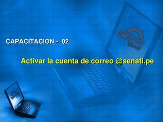 Activar la cuenta de correo @senati.pe