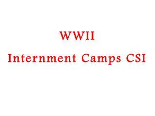 WWII Internment Camps CSI