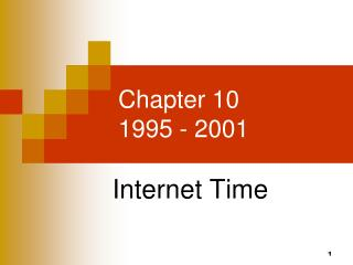 Chapter 10 1995 - 2001