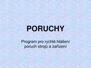 PORUCHY