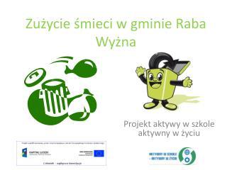 Zużycie śmieci w gminie Raba Wyżna