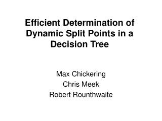 Efficient Determination of Dynamic Split Points in a Decision Tree