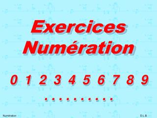 Exercices Num�ration