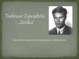 """Tadeusz Zawadzki - """"Zośka"""""""