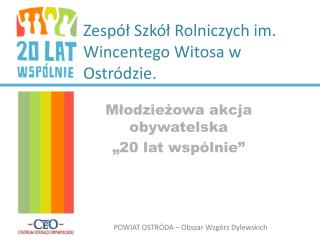 Zespół Szkół Rolniczych im. Wincentego Witosa w Ostródzie.