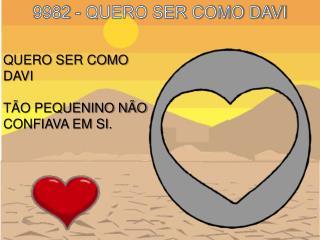 9982 - QUERO SER COMO DAVI