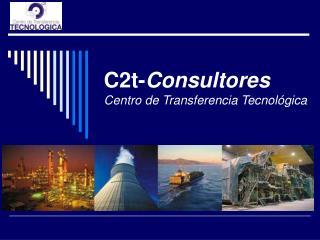 C2t- Consultores Centro de Transferencia Tecnológica
