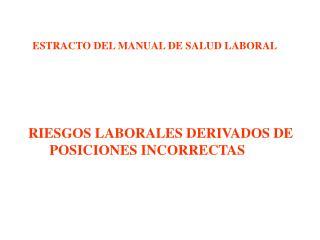 RIESGOS LABORALES DERIVADOS DE        POSICIONES INCORRECTAS