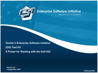 Vendor s Enterprise Software Initiative ESI Tool Kit A Primer for Working with the DoD ESI