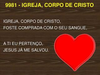 9981 - IGREJA , CORPO DE CRISTO