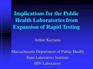 Implications for the Public Health Laboratories from Expansion of Rapid Testing