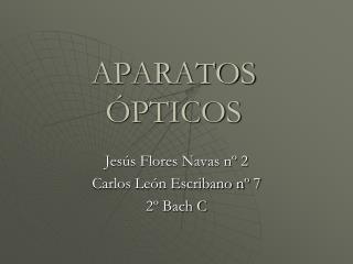APARATOS ÓPTICOS