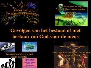 Gevolgen  van het  bestaan  of  niet bestaan  van God  voor  de  mens