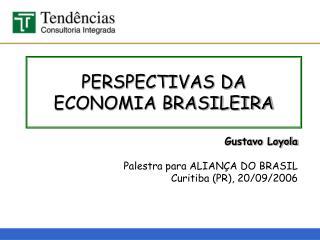 PERSPECTIVAS DA ECONOMIA BRASILEIRA