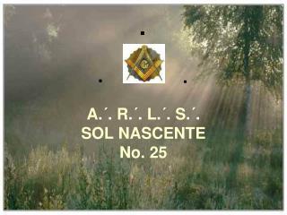 A .�.  R .�.  L .�.  S .�. SOL NASCENTE No. 25