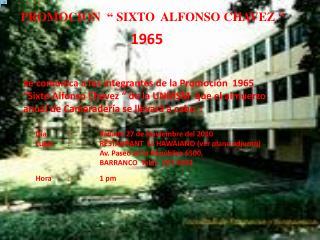 "PROMOCION  "" SIXTO  ALFONSO CHAVEZ """