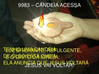 9983 – CANDEIA ACESSA