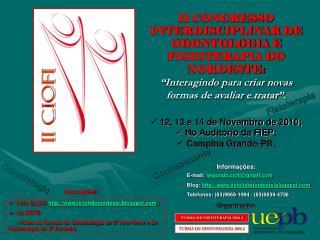 II CONGRESSO INTERDISCIPLINAR DE ODONTOLOGIA E FISIOTERAPIA DO NORDESTE: