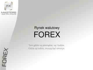 Rynek walutowy  F ORE X