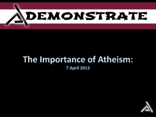 The Importance of Atheism:  7 April 2013