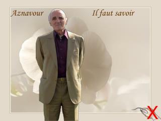Aznavour                         Il faut savoir