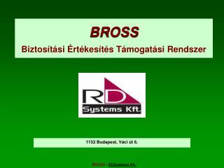 BROSS Biztosítási Értékesítés Támogatási Rendszer