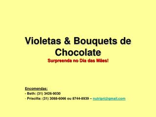 Violetas & Bouquets de Chocolate Surpreenda no Dia das Mães!