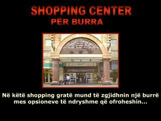 Në këtë shopping gratë mund të zgjidhnin një burrë mes opsioneve të ndryshme që ofroheshin...
