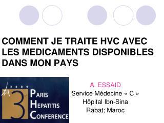 COMMENT JE TRAITE HVC AVEC LES MEDICAMENTS DISPONIBLES DANS MON PAYS