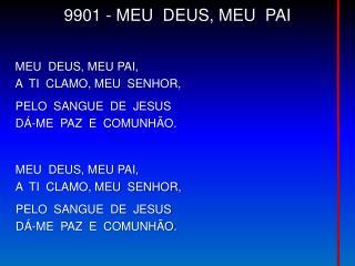9901 - MEU   DEUS, MEU  PAI