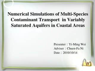 Presenter : Yi-Ming Wei Adviser : Chuen-Fa  Ni Date : 2010/10/14