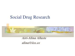 Social Drug Research