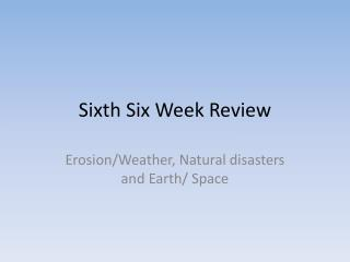 Sixth Six Week Review