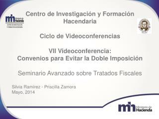 Centro de Investigación y Formación Hacendaria  Ciclo de Videoconferencias VII Videoconferencia: