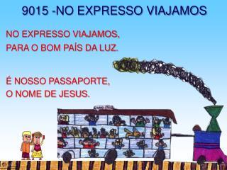 9015 -NO EXPRESSO VIAJAMOS