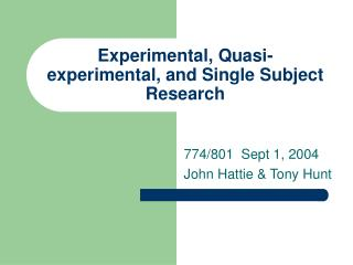 Experimental, Quasi-experimental, and Single Subject Research