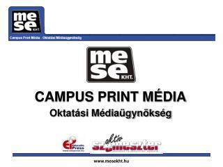 CAMPUS PRINT MÉDIA Oktatási Médiaügynökség